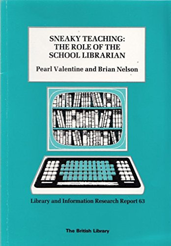 Sneaky Teaching: The Role of the School: Valentine, P. and
