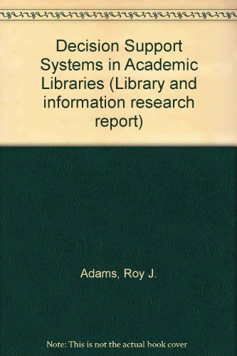 9780712332491: Decision Support Systems in Academic Libraries (Library and information research report)
