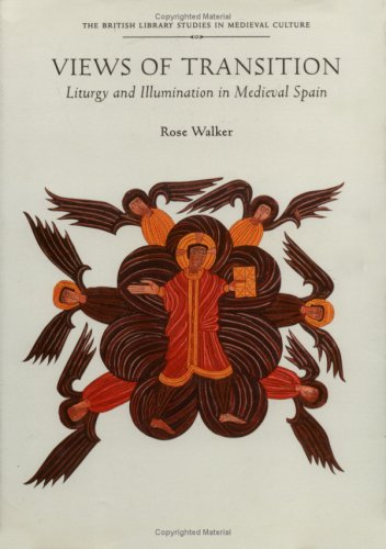 9780712345231: Views of Transition: Liturgy and Illumination in Medieval Spain (British Library Studies in Medieval Culture)