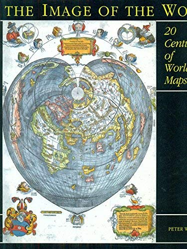9780712345323: The Image of the World: 20 Centuries of World Maps