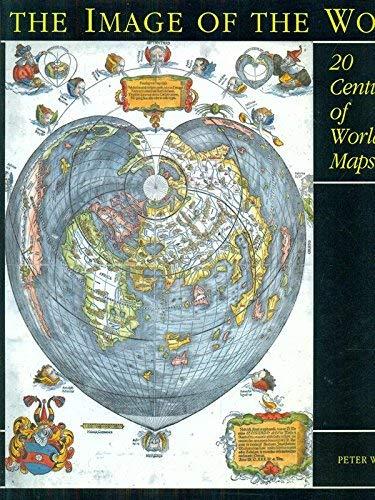 9780712345323: The Image of the World : Twenty Centuries of World Maps