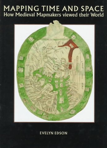 9780712345354: Mapping Time and Space: How Medieval Mapmakers Viewed Their World (The British Library Studies in Map History, V. 1)