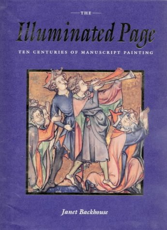 9780712345422: The Illuminated Page: Ten Centuries of Manuscript Painting in the British Library