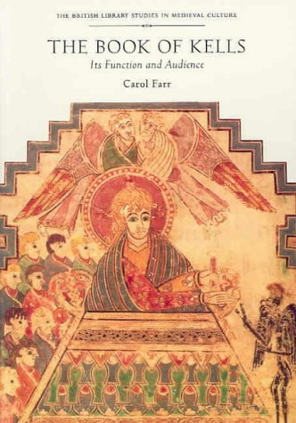 9780712345767: The Book of Kells: Its Function and Audience (British Library Studies in Medieval Culture)