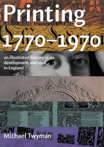 Printing 1770-1970: an Illustrated History of Its: Twyman, Michael