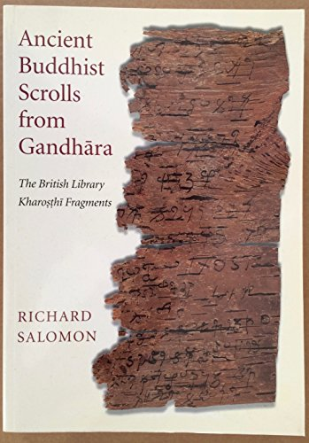 9780712346115: Ancient Buddhist Scrolls from Gandhara: The British Library Kharosthi Fragments