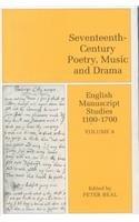 English Manuscript Studies 1100-1700. Volume 8 : Seventeenth-century poetry, music and drama. - Beal, P.