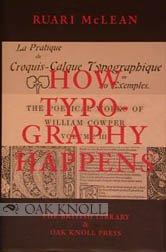 How Typography Happens.: MCLEAN, RUARI.