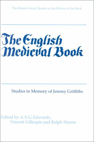 9780712346504: The English Medieval Book: Studies in Memory of Jeremy Griffiths (The British Library Studies in the History of the Book)