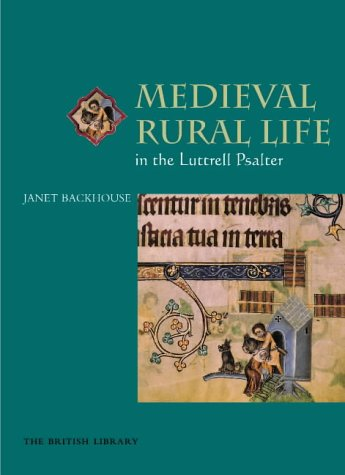 9780712346634: Medieval Rural Life in the Luttrell Psalter (Medieval World in Manuscripts)