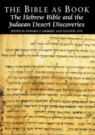 The Bible as Book: The Hebrew Bible and the Judaean Desert Discoveries