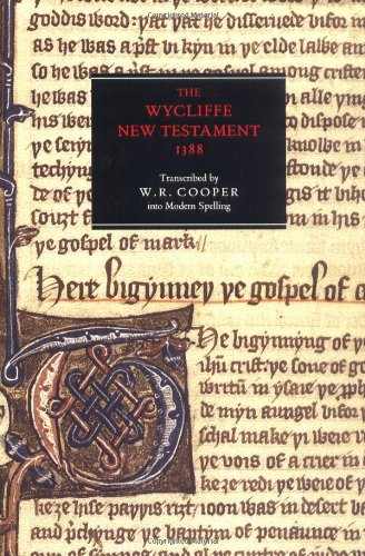 THE WYCLIFFE NEW TESTAMENT (1388). AN EDITION IN MODERN SPELLING WITH AN INTRODUCTION, THE ORIGIN...