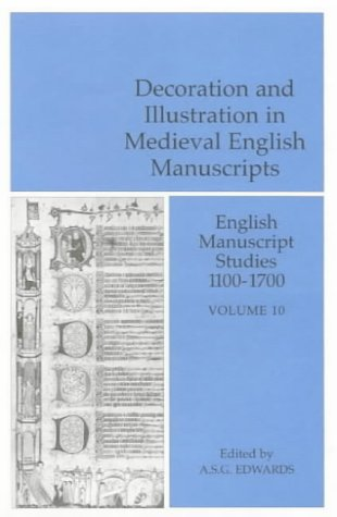Decoration and Illustration in Medieval English Manuscripts: A.S.G. Edwards (Editor)
