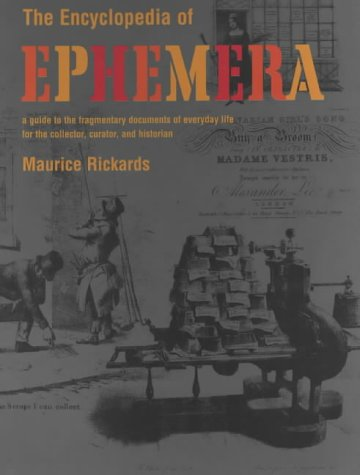 9780712347570: The Encyclopedia of Ephemera: A Guide to the Fragmentary Documents of Everyday Life for the Collector, Curator and Historian