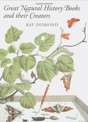 Great Natural History Books and Their Creators (0712347747) by Ray Desmond