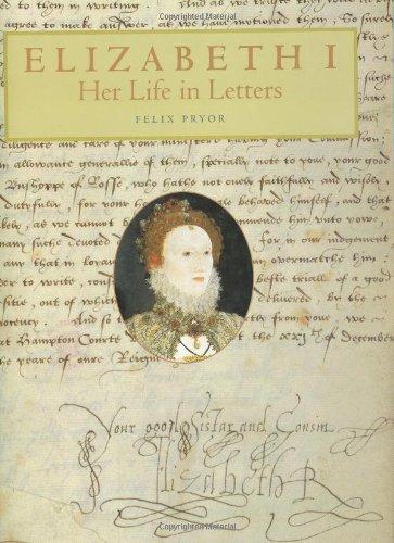 9780712347884: Elizabeth I: Her Life in Letters