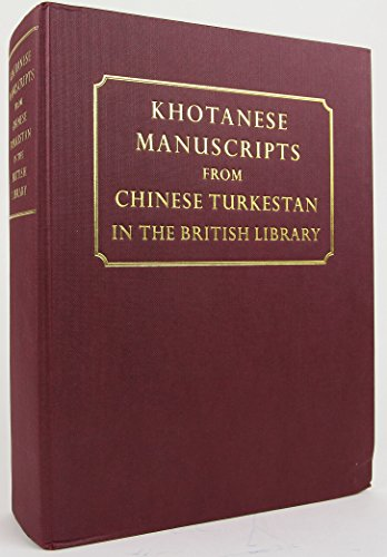 9780712347983: Khotanese Manuscripts from Chinese Turkestan in The British Library: A Complete Catalogue with Texts and Translations (Corpus Inscriptionum ... Iran and Central Asia, Vol 5 : Saka Texts 6)