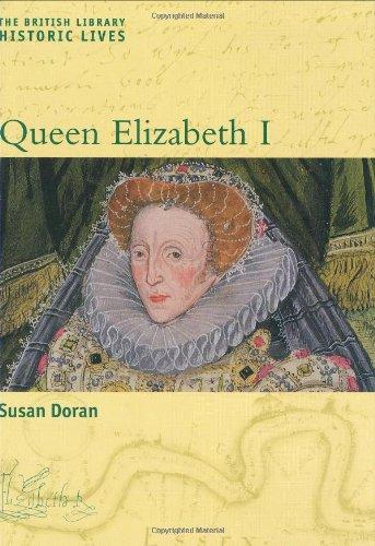 9780712348027: Queen Elizabeth I (British Library Historic Lives)