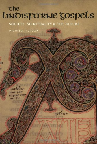 9780712348072: The Lindisfarne Gospels: Society, Spirituality and the Scribe [With CDROM][ THE LINDISFARNE GOSPELS: SOCIETY, SPIRITUALITY AND THE SCRIBE [WITH CDROM] ] by Brown, Michelle P. (Author) May-01-03[ Paperback ]