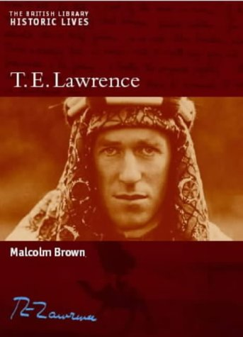 9780712348096: T.E. Lawrence (British Library Historic Lives) (British Library Historic Lives S.)