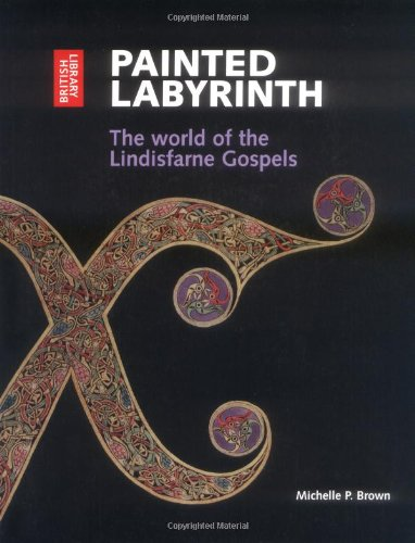 Painted Labyrinth : The World of the: Brown, Michelle P.