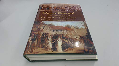 Chaucer Illustrated Five Hundred Years of the Canterbury Tale in Pictures: Finley, william and ...