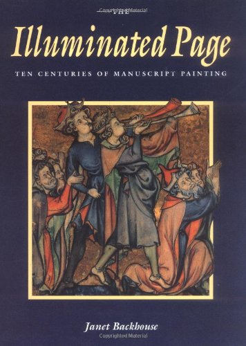 9780712348409: The Illuminated Page: Ten Centuries of Manuscript Painting in the British Library
