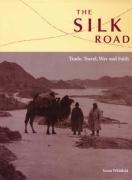 9780712348546: The Silk Road: Trade, Travel, War and Faith - Exhibition Catalogue
