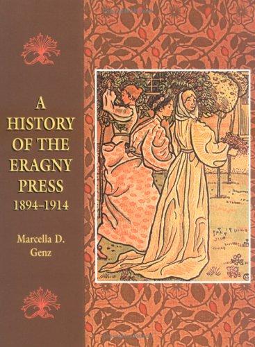 A History of the Eragny Press 1894-1914: Genz, Marcella D