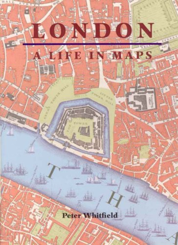 London: A Life in Maps (0712349189) by Whitfield, Peter