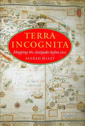 9780712349314: Terra Incognita: Mapping the Antipodes Before 1600