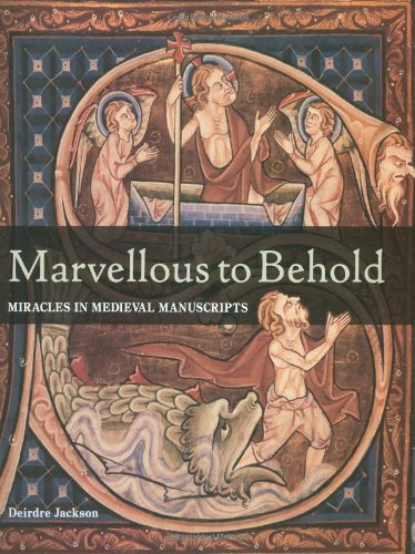 9780712349468: Marvellous to Behold: Miracles in Illuminated Manuscripts