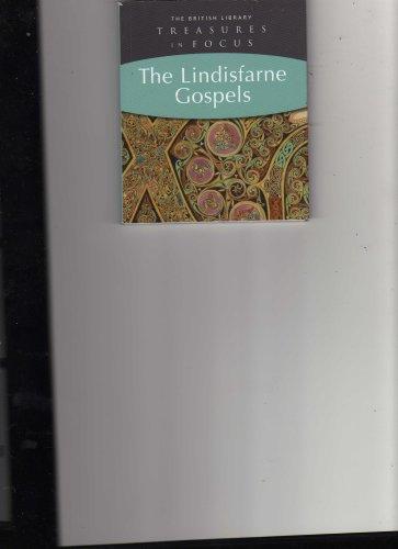 9780712349512: The Lindisfarne Gospels Treasures in focus (the lindisfarne gospels)