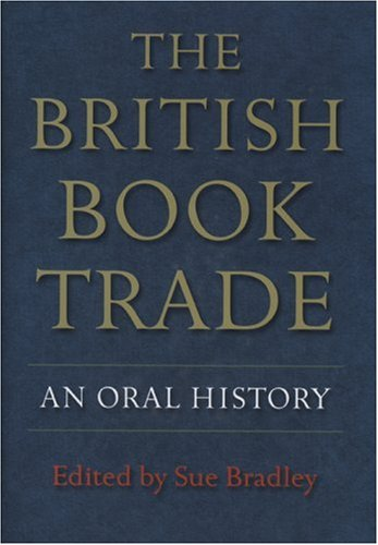 9780712349574: The British Book Trade: An Oral History