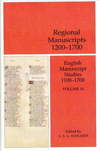 9780712349888: Regional Manuscripts 1200-1700: English Manuscript Studies 1100-1700 Volume 14 (British Library - English Manuscript Studies 1100-1700)