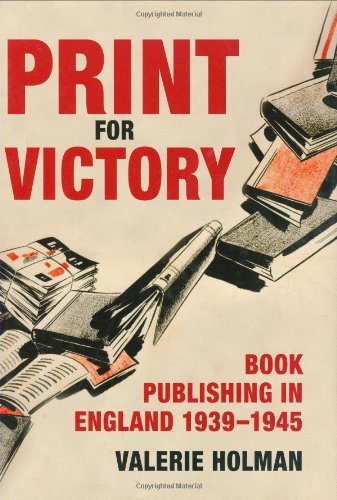 9780712350013: Print for Victory: Book Publishing in England 1939-45