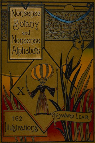 Nonsense Botany and Nonsense Alphabets: Facsimile of the 1889 Edition (9780712350440) by Lear, Edward
