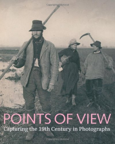 9780712350822: Points of View: Capturing the 19th Century in Photographs