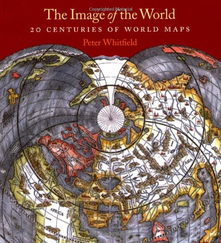 9780712350891: The Image of the World: 20 Centuries of World Maps