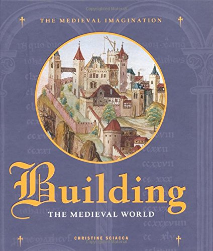 9780712350945: Building the Medieval World (Medieval Imagination)