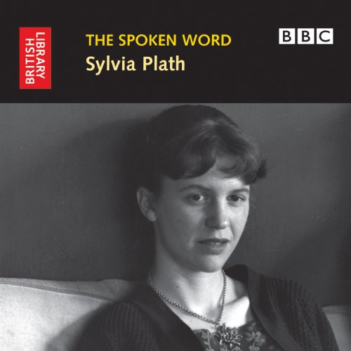 9780712351027: The Spoken Word: Sylvia Plath (British Library - British Library Sound Archive)