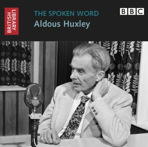 9780712351034: The Spoken Word: Aldous Huxley (British Library - British Library Sound Archive)
