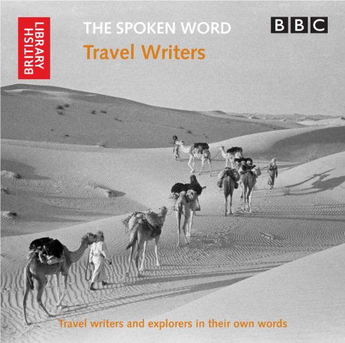 9780712351096: The Spoken Word: Travel Writers: Travel Writers and Explorers in Their Own Words (British Library - British Library Sound Archive)