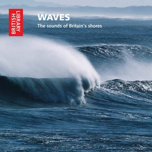 9780712351119: Waves: The Sounds of Britain's Shores (British Library Sound Archive)