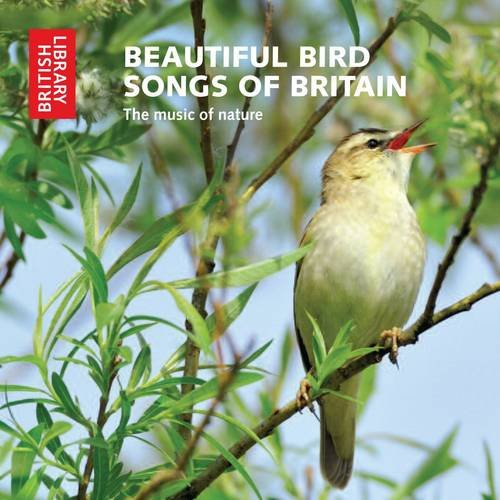 Beautiful Bird Songs of Britain: The Music of Nature (British Library - British Library Sound ...