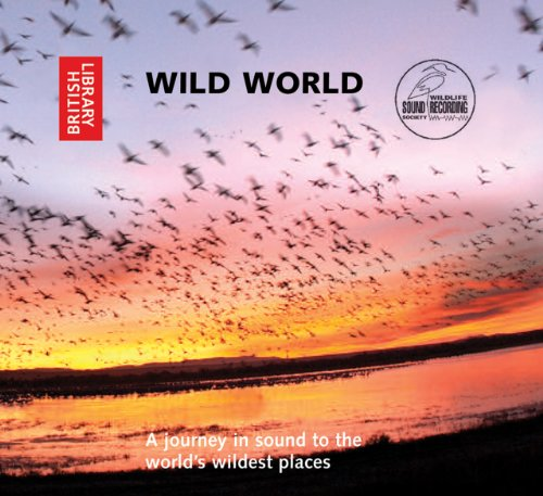9780712351188: Wild World: A Journey in Sound to the World's Wildest Places