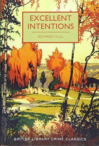 9780712352017: Excellent Intentions (British Library Crime Classics)