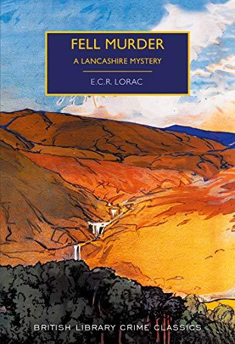 9780712352048: Fell Murder: A Lancashire Mystery (British Library Crime Classics)