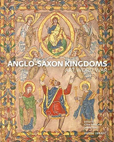 9780712352079: Anglo-Saxon Kingdoms: Art, Word, War