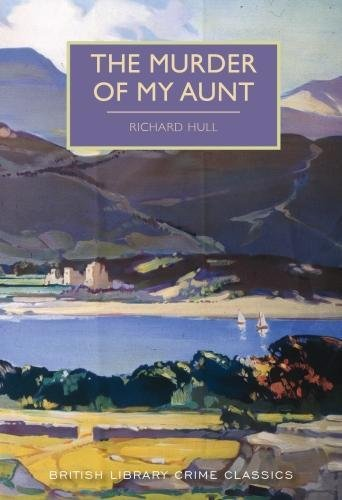 9780712352802: The Murder of My Aunt (British Library Crime Classics)